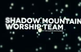 Shadow Mnt Worship Team